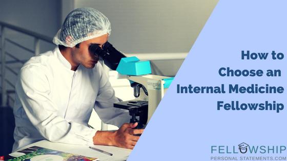 how to choose an internal medicine fellowship
