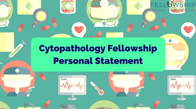 cytopathology fellowship personal statement
